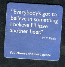 Vintage Beer Mat: My Car Needs a .com - W.C Fields - I'll Have another Beer