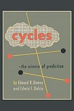 Cycles : The Science of Prediction by Edwin F. Dakin and Edward R. Dewey...