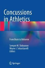 Concussions in Athletics : From Brain to Behavior (2016, Paperback)