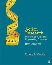 Action Research: Improving Schools and Empowering Educators by Mertler, Craig A