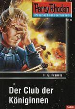 Perry Rhodan Planetenromane-Bd.20: Der Club der Königennen-Science Fiction Roman