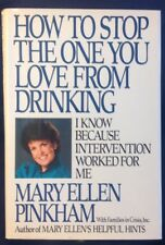 How to Stop the One You Love from Drinking ...  By Mary Ellen Pinkham. Like new