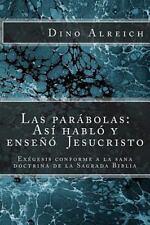 Las Parábolas: Así Habló y Enseñó Jesucristo : Exégesis Conforme a la Sana...