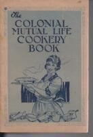 THE COLONIAL MUTUAL LIFE COOKERY BOOK circa 1932