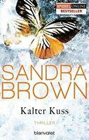 Kalter Kuss von Sandra Brown (Taschenbuch, Mangelexemplar)