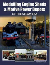 Modelling Engine Sheds and Motive Power Depots of the Steam Era by Terry Booker