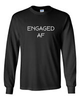 Long Sleeve Engaged AF T Shirt Tee Valentines Day T-Shirt Engagement Wedding