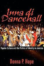 Inna Di Dancehall: Popular Culture And the Politics of Identity in-ExLibrary