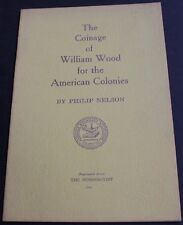 Vintage The Coinage Of William Wood For The American Colonies 1962 Scarce