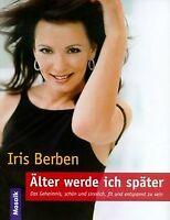 Älter werde ich später von Berben, Iris | Buch | Zustand gut