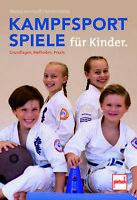 Kampfsportspiele für Kinder - Grundlagen, Methoden, Praxis (Taschenbuch)