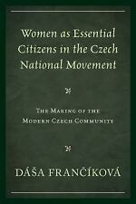 Women As Essential Citizens in the Czech National Movement : The Making of...