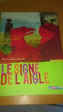 Le Signe de l'aigle - Evelyne Brisou-Pellen