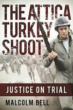 The Attica Turkey Shoot: Carnage, Cover-Up, and the Pursuit of Justice (Hardback
