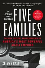 Five Families : The Rise, Decline, and Resurgence of America's Most Powerful ...