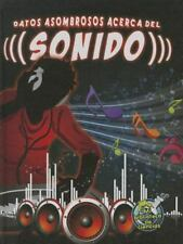 Datos Asombrosos Acerca del Sonido (the Amazing Facts about Sound) (Mi-ExLibrary