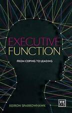 Executive Function: Cognitive Fitness for Business by Keiron Sparrowhawk...