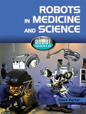 New ListingRobots in Science and Medicine By Steve Parker