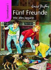 Wie alles begann / Fünf Freunde Sammelbände Bd.1 von Enid Blyton (2009, Gebundene Ausgabe)