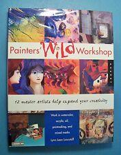 PAINTERS' WILD WORKSHOP by Lynn Leon Loscutoff