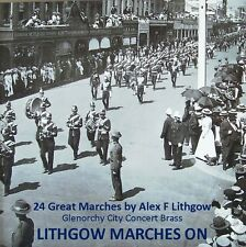Lithgow Marches On: 24 Great Marches by Alex F. Lithgow (CD, band music)