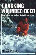 Tracking Wounded Deer: How to Find and Tag Deer Shot With Bow or Gun-ExLibrary