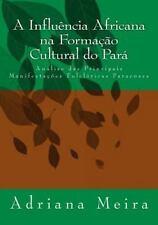 A Influência Africana Na Formação Cultural Do Pará : Análise das Principais...