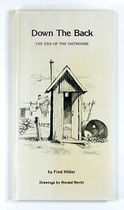 DOWN THE BACK The Era of the Outhouse FRED HILLIER (1983) - Hardback - 1ST