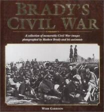 Brady's Civil War : A Collection of Civil War Images Photographed by Matthew Bra