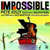 Pete Jolly: IMPOSSIBLE + 5 O'CLOCK SHADOWS (2 LPS ON 1 CD)