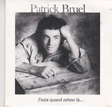 CD CARDSLEEVE PATRICK BRUEL J'SUIS QUAND MEME LA 2 VERSIONS NEUF SCELLE