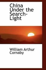 China Under the Search-Light: By William Arthur Cornaby