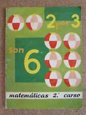 Matematicas 2º Curso.Dos por Tres son Seis.Dalmau Carles Pla.año 1966