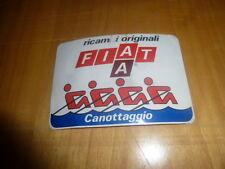 vecchio adesivo anni '70/80 FIAT RICAMBI - CANOTTAGGIO