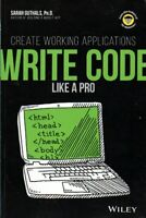 WRITE CODE Create Working Applications Like a Pro  S Guthals Ph.D Book KIDS