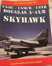 Douglas A-4A/B Skyhawk in Usmc / Usmcr / Usnr service Book Naval Fighters 50