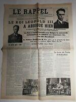N410 La Une Du Journal Le rappel 17 juillet 1951 le roi Léopold III à abdiqué