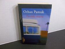 La vida nueva   Orhan Pamuk  primera edición impresa en México