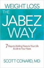 Weight Loss the Jabez Way: 7 Keys to Adding Years to Your Life ( Conard, Scott )