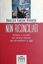 Non riconciliati. Politica e società nel cinema italiano dal neorealismo a oggi