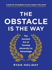 The Obstacle is the Way:The Ancient Art of Turning Adversity by Ryan (Hardcover)