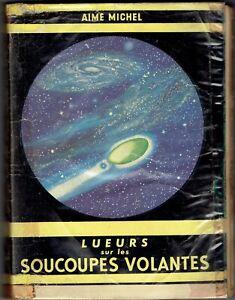 Lueurs sur les soucoupes volantes - Aimé Michel - MAME - 1954