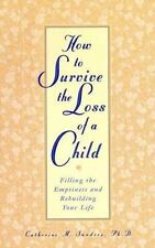 How to Survive the Loss of a Child: Filling the Emptiness and-ExLibrary