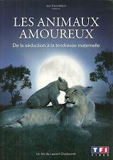 DVD - LES ANIMAUX AMOUREUX :DE LA SEDUCTION A LA TENDRESSE MATERNELLE COMME NEUF