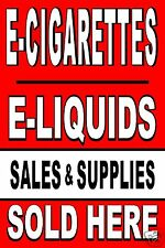 Poster Sign E  Cigarettes  Liquids SOLD HERE Tobacco Shop 24x36 advertising post