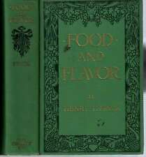 Henry Theophilus Finck / FOOD AND FLAVOR GASTRONOMIC GUIDE TO HEALTH 1st ed 1913