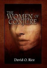 The Women of Conjure by David O. Rice (2011, Paperback)