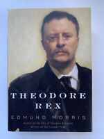 Theodore Rex by Edmund Morris, 1st Edition, 2001, Rise of Theodore Roosevelt