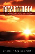 NEW Bewitched! by Minister Regina Smith