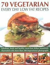 70 Vegetarian Every Day Low Fat Recipes : Fabulous, Fresh and Healthy...
